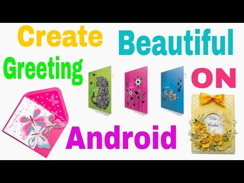 How to Create Best Greeting Cards By Using Android Phone
