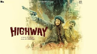Highway Movie Free MP3 Song Download 320 Kbps
