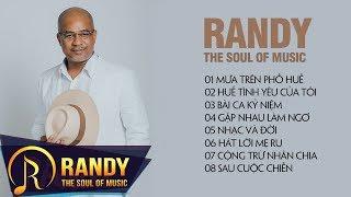 Mưa Trên Phố Huế ‣ Tuyển Tập Nhạc Trữ Tình Bolero RANDY 2017