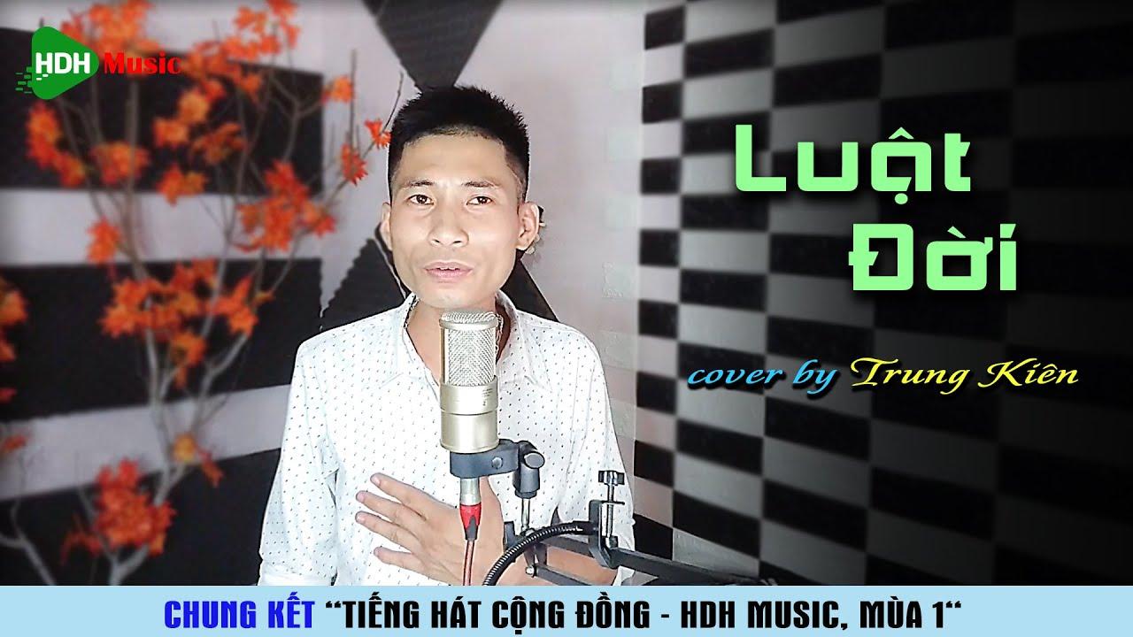 Luật Đời - Hoàng Minh | Cover by Trung Kiên - HDH Music