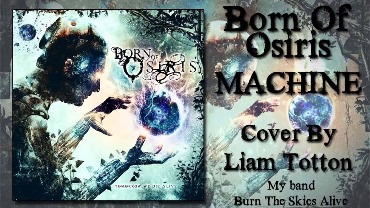 Born Of Osiris - Machine ( Vocal Cover ) - YouTube