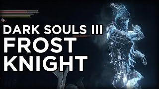 Frost Knight Secret Boss Battle - Dark Souls III