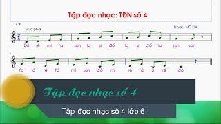 Tập đọc nhạc số 4 lớp 6 | TĐN số 4 lớp 6
