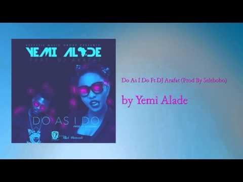 Yemi Alade ft DJ Arafat - DO AS I DO (Official Audio)