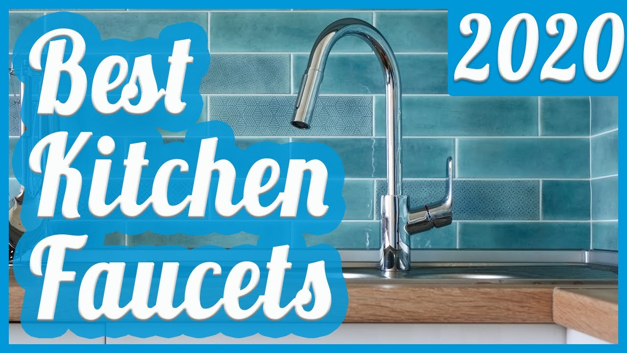 Best Kitchen Faucets To Buy In 2020 Youtube