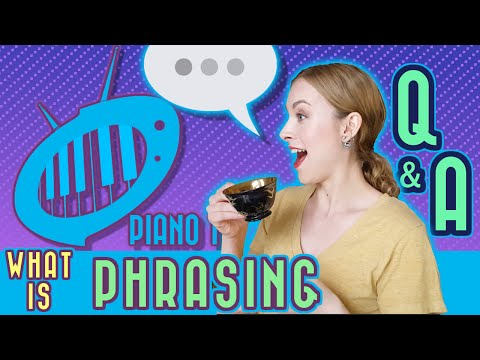Q+A: What is Musical Phrasing?