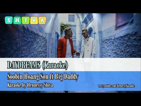 [ Karaoke ] DAYDREAMS - Soobin Hoàng Sơn ft Big Daddy (Beat Tách)