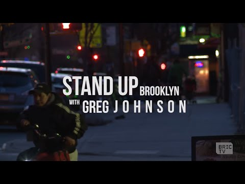 Stand Up Brooklyn with Greg Johnson   Ep. 7