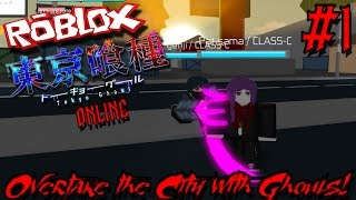 OVERTAKE THE CITE WITH GHOULS! | Roblox: Tokyo Ghoul Online - Episode 1