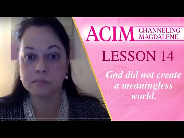 Channeling Mary Magdalene on ACIM Lesson #14