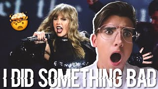 I Did Something Bad | REACTION | #TSTuesday