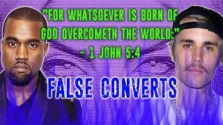Why Kanye West Aฑd Justin Bieber Are False Converts...