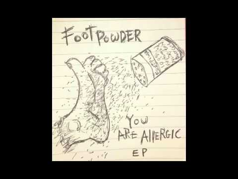 FOOT POWDER – YOU ARE ALLERGIC EP [2015]