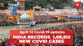 Coronavirus Update April 12: India records 1,68,912  new Covid cases, 904 deaths in the last 24 hrs
