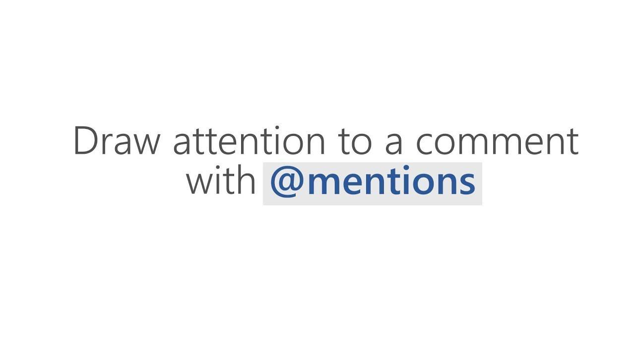 Draw attention to a comment with @mentions in Microsoft Word, Excel, and PowerPoint