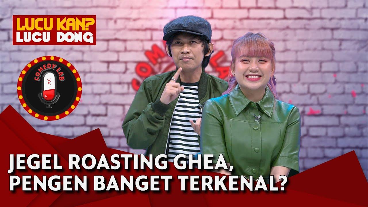 Indra Jegel Roasting Ghea Indrawari, Jegel Kehabisan Bahan - Comedy Lab