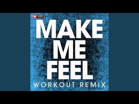 Make Me Feel (Workout Remix)