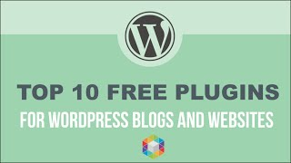 Top 10 Must Have Free WordPress Plugins Killer! - For WordPress Websites and Bloggers