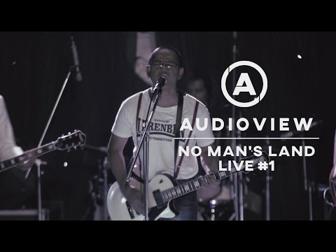 No Man's Land - Audioview Live 1.0 (Full Performance)