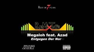 Megaloh feat. Azad - Entgegen Der Norm Remix 2013 *NEW*