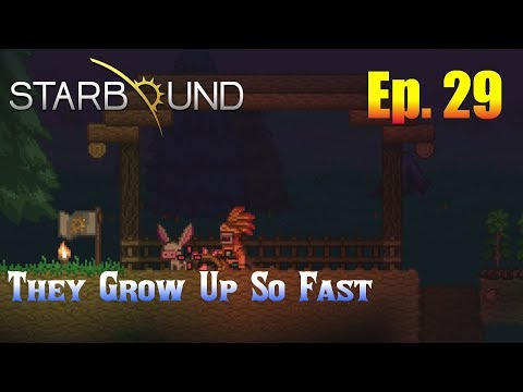 Starbound 1.3 Ep. 29 - They Grow Up So Fast
