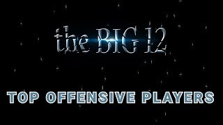 BIG 12 2019 TOP OFFENSIVE PLAYERS
