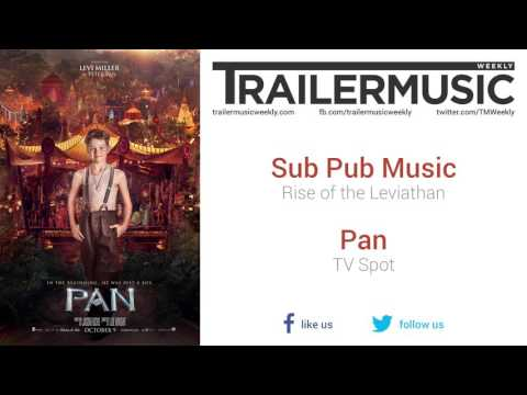 Pan - TV Spot Exclusive Music (Colossal Trailer Music - Rise Of The Leviathan)