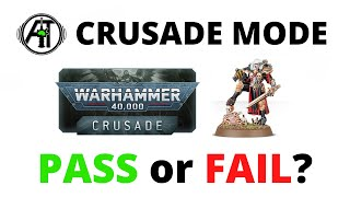 Crusade Narrative 40K Game Mode Review - PASS or FAIL?