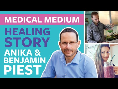 Medical Medium Healing Stories Anika & Benjamin Piest