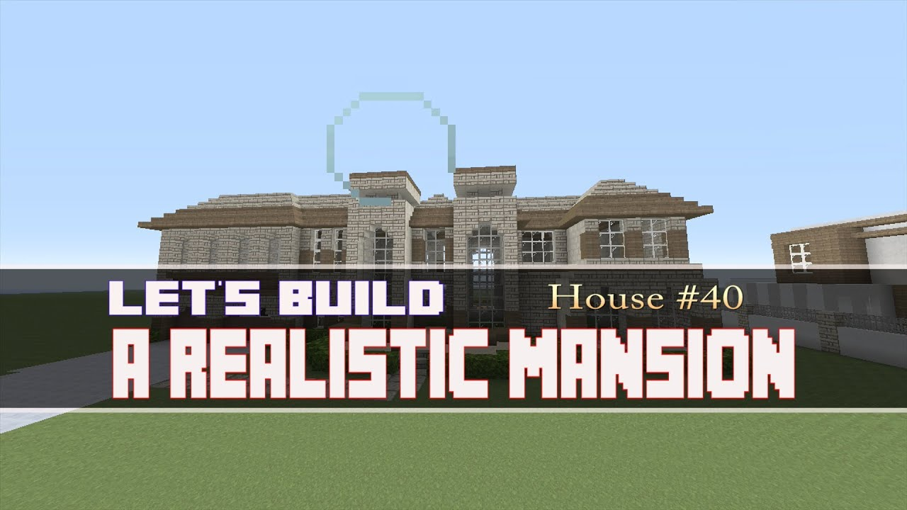 Let S Build A Realistic Mansion Part