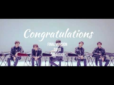 Congratulations (Final Ver.)- DAY6 3D (please use earphones)