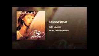 Video Patty Loveless - A Handful Of Dust download MP3, 3GP, MP4, WEBM, AVI, FLV September 2017