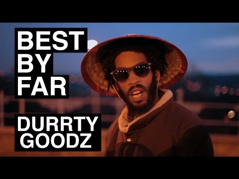 Durrty Goodz - Best By Far (Remix) [Official Video]