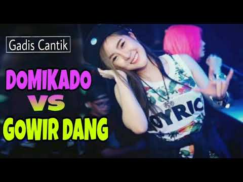 DJ DOMIKADO VS GOWIR DANG MIX TERBARU 2K18|GC
