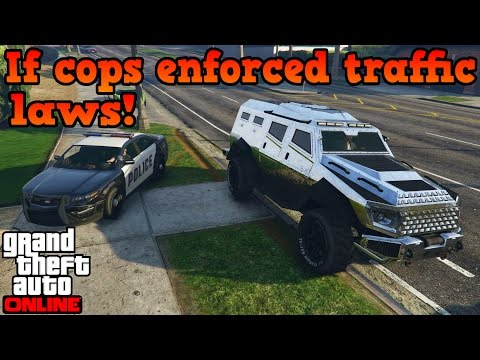 If cops enforced real life traffic laws! - GTA online