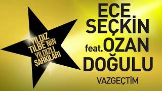 Ece Seçkin feat. Ozan Doğulu - Vazgeçtim (Teaser) Resimi