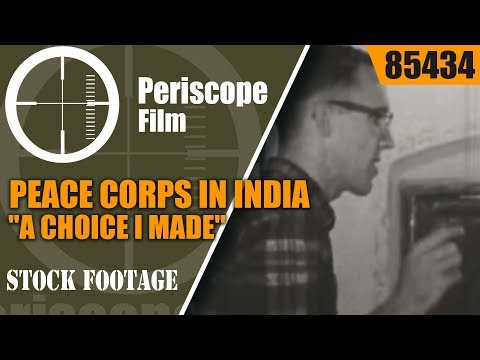 """PEACE CORPS IN INDIA  """"A CHOICE I MADE"""" 1966 PROMOTIONAL FILM  85434"""