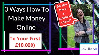 3 Ways How To Make Money Online (To Your First £10,000) 🤛