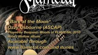 "FLAMETAL ""Bark at the Moon"" Ozzy Osbourne (ASCAP)"