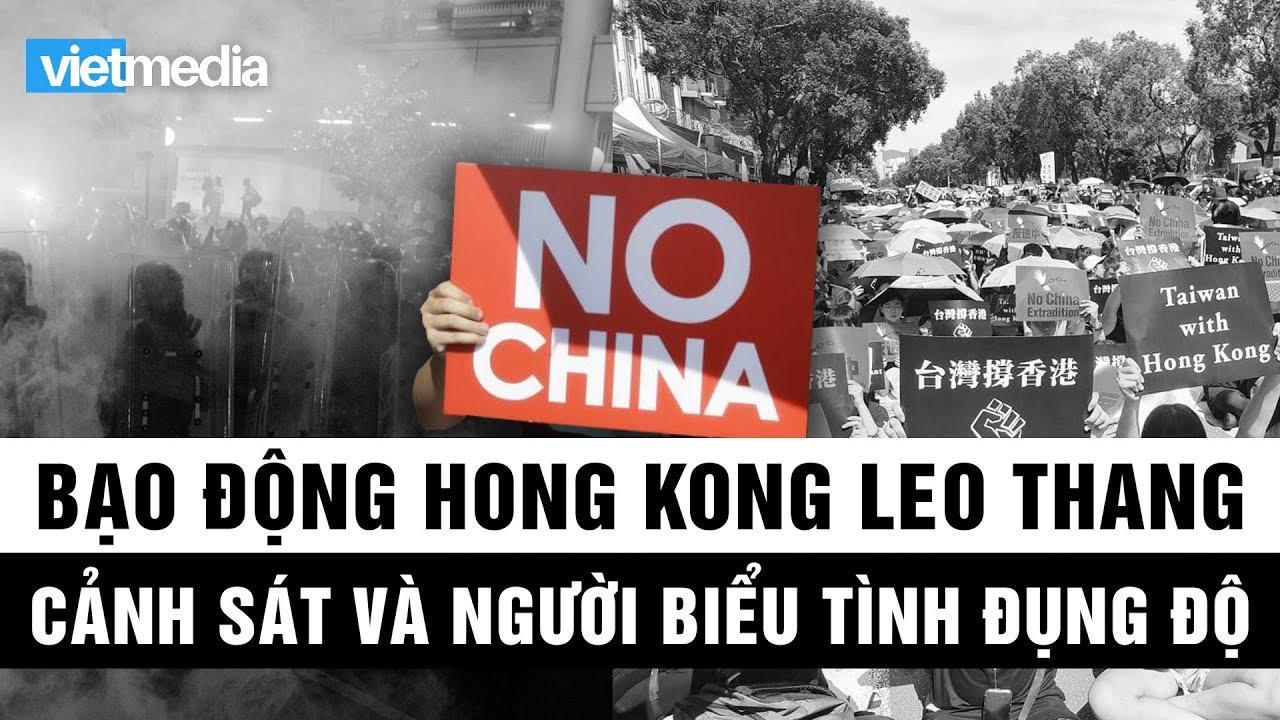 Cảnh sát Hong Kong và người biểu tình đụng độ, bạo động leo thang