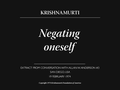 Negating oneself | J. Krishnamurti