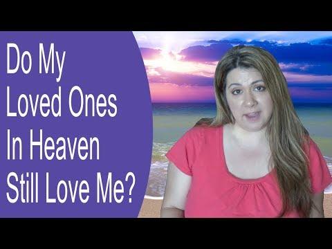 Do My Deceased Loved Ones Still Love Me?