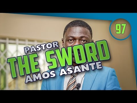 THE SWORD BY PASTOR AMOS ASANTE