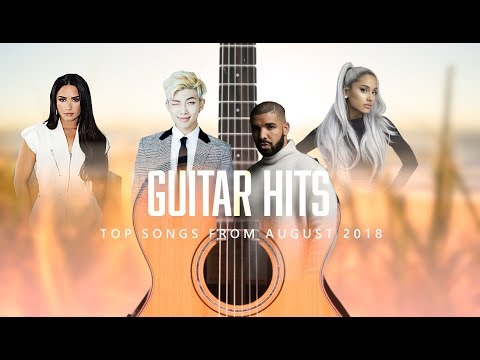 Guitar Hits ♫ Pop Songs August 2018 : 1 hr of Billboard hits for classroom study pop instrumental