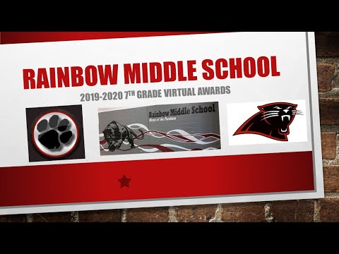 Rainbow Middle School 2019-2020 7th Grade Virtual Awards