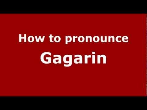 How to Pronounce Gagarin - PronounceNames.com