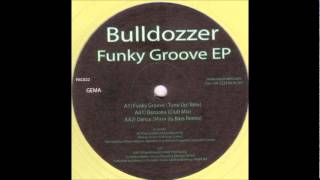 Bulldozzer - Funky Groove (Tune Up! Remix) [2005]