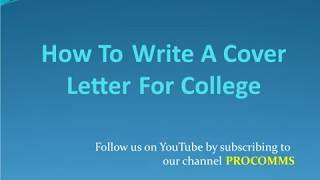 How To Write A Cover Letter for College | Cover Letter for College Admission