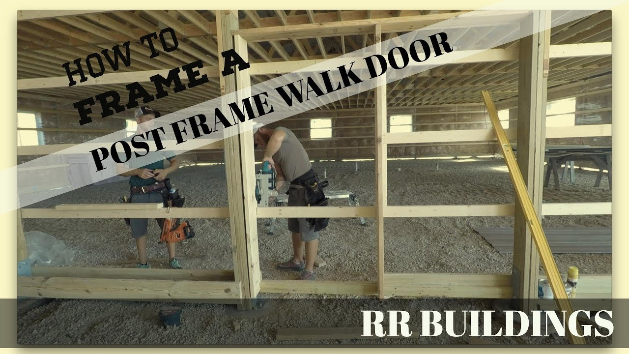 tutorial on how to frame a walk door in a post frame [ 1280 x 720 Pixel ]