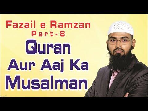 Quran Aur Aaj Ka Musalman - Fazail e Ramzan Part 8 By Adv. Faiz Syed